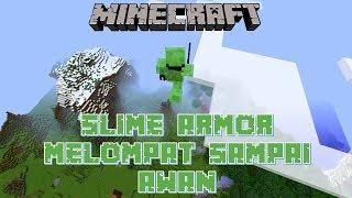 "Video ""SLIME ARMOR - MELOMPAT SAMPAI AWAN!!!"" Minecraft Seru #38 MP3, 3GP, MP4, WEBM, AVI, FLV Maret 2018"