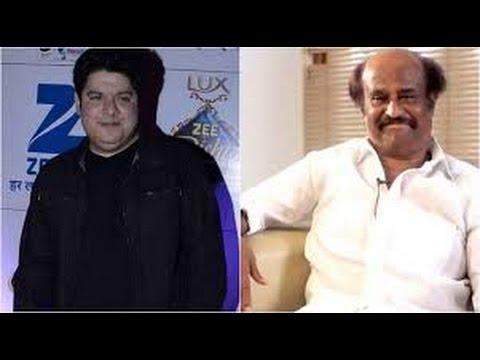 Budget of about 300 400 crores To Make Film On Rajnikanth :Sajid Khan