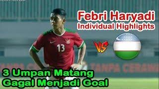 Download Video Ulasan Aksi Febri Haryadi vs Uzbekistan U23 | Skill, Speed, Passing, Dribbling | 03/05/2018 MP3 3GP MP4
