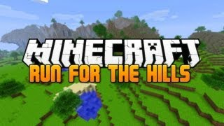 Minecraft - Run For The Hills!