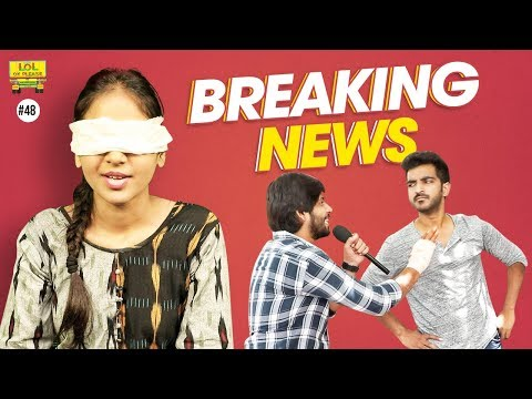 Breaking News - Latest Telugu Comedy Video | Lol Ok Please | Epi #48