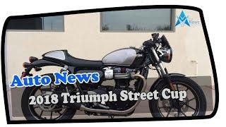 1. LOOK THIS !!! 2018 Triumph Street Cup Price & Spec