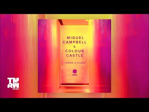 Miguel Campbell & Colour Castle - I Know A Place (Amine Edge & DANCE Remix)