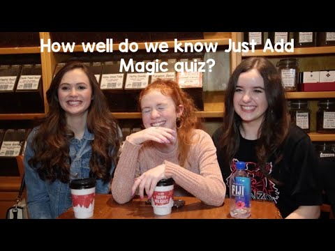 The cast of Just Add Magic plays a how well do you know Just Add Magic quiz (FAIL?)