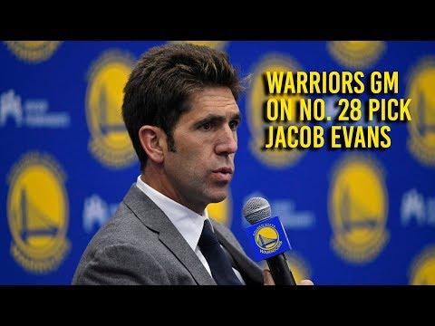 Warriors GM Bob Myers on No. 28 Draft pick Jacob Evans (видео)
