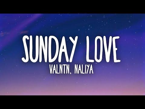 VALNTN, Naliya - Sunday Love (Lyrics) - Thời lượng: 3 phút, 35 giây.