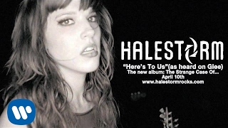 Halestorm - Here's To Us [Official Audio] - As Heard on Glee!