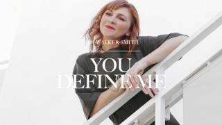 Kim Walker-Smith - You Define Me (Audio)