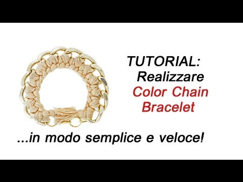 Tutorial: Realizzare COLOR CHAIN BRACELET