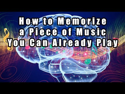 How to Memorize a Piece of Music You Can Already Play on the Piano