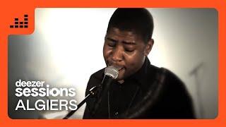 Download Lagu Algiers - Deezer Session Mp3