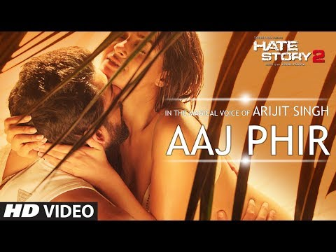 Aaj Phir Video Song | Hate Story 2 | Arijit Singh | Jay Bhanushali | Surveen Chawla