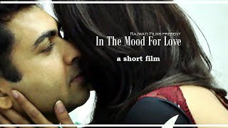 XxX Hot Indian SeX IN THE MOOD FOR LOVE A SHORT FILM .3gp mp4 Tamil Video