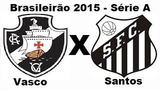 FICHA TÉCNICA VASCO 1 X 0 SANTOS Estádio: São Januário Público e renda: 11.618 / R$ 478.380,00 Árbitro: Leandro Vuaden...