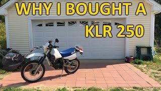 6. Why I bought a KLR 250