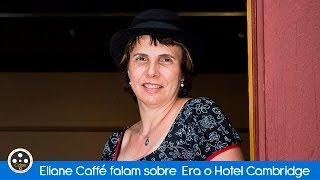 Eliane Caffé fala sobre o filme Era o hotel Cambridge