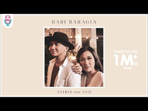 ASTRID Feat. ANJI - HARI BAHAGIA (OFFICIAL MUSIC VIDEO)
