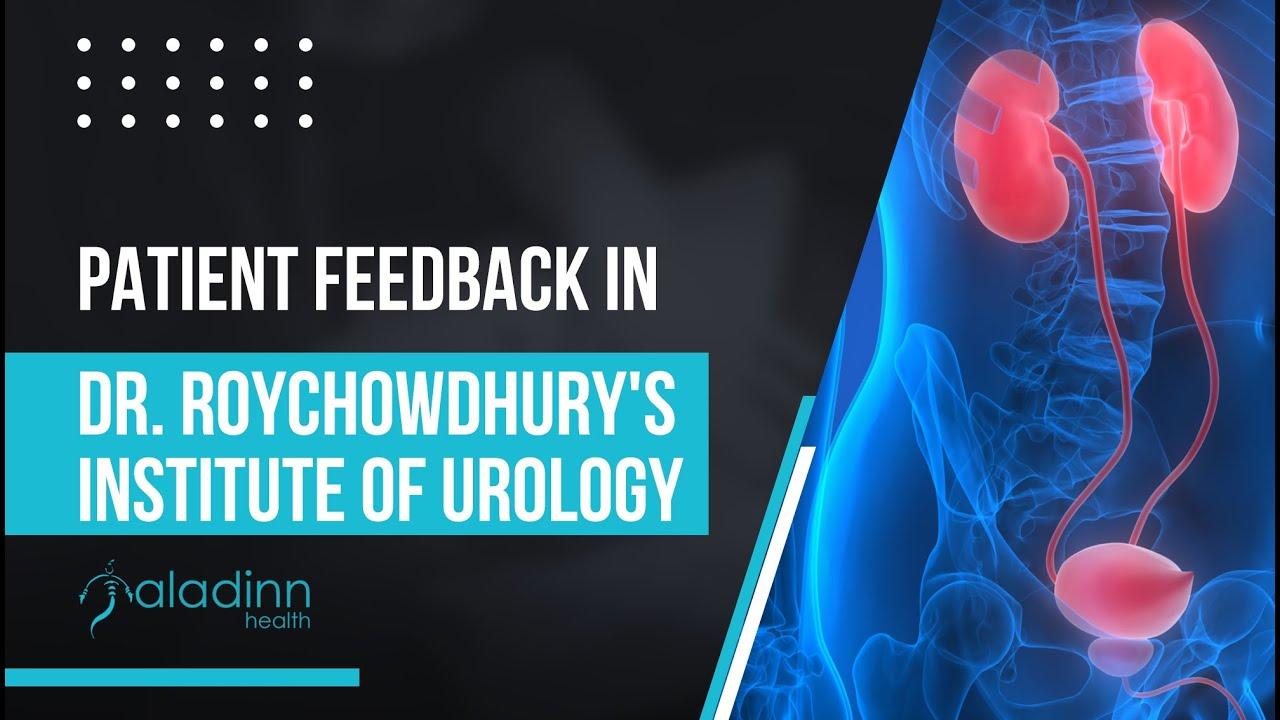 Patient Feedback in Dr. Roychowdhury's Institute of Urology