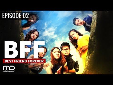 Best Friends Forever (BFF) - Episode 02