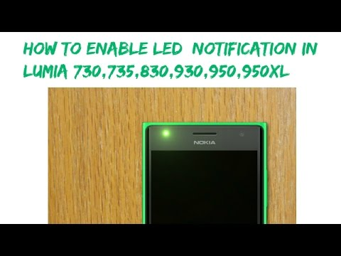 How To Enable LED Notification On your Lumia 730,735,830,930,950 & 950XL