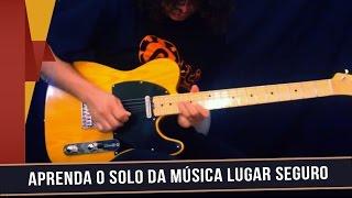 Palhetada alternada - Aprenda o solo da música Lugar Seguro