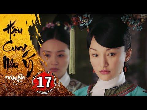Hậu Cung Như Ý Truyện - Tập 17 [FULL HD] | Phim Cổ Trang Trung Quốc Hay Nhất 2018 - Thời lượng: 44:10.