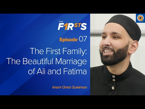 The First Family: Ali (ra) and Fatima (ra) | The Firsts with Omar Suleiman