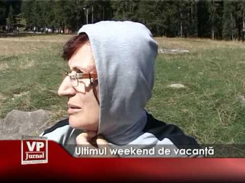 Ultimul weekend de vacanţă