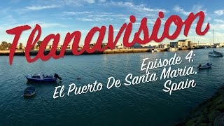 El Puerto de Santa Maria Spain  city photo : Tlanavision Episode 4: El Puerto De Santa Maria, Spain