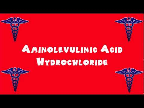 Pronounce Medical Words ― Aminolevulinic Acid Hydrochloride