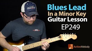 Blues Lead Guitar Lesson in a Minor Key - EP249