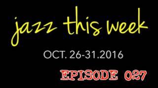 Episode 027 -  JAZZ THIS WEEK - Halloween Jazz