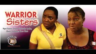 Warrior Sisters     - 2014 Latest Nigerian Nollywood Movie