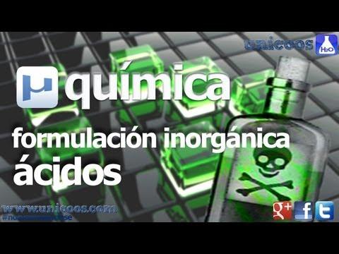 Inorganica 03 ACIDOS unicoos quimica formulacion