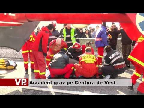Accident grav pe Centura de Vest
