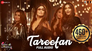 Video Tareefan - Full Audio |Veere Di Wedding |QARAN|Badshah|Kareena Kapoor Khan,Sonam Kapoor,Swara&Shikha MP3, 3GP, MP4, WEBM, AVI, FLV April 2019
