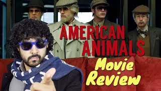 AMERICAN ANIMALS - MOVIE REVIEW!!! by The Reel Rejects