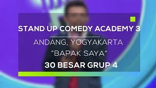Video Stand Up Comedy Academy 3 : Andang, Yogyakarta - Bapak Saya MP3, 3GP, MP4, WEBM, AVI, FLV November 2017