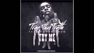 Trae Tha Truth & Young Thug - Try Me