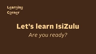 This video teaches the basics in IsiZulu, one of the South African official languages. You will learn how to write and speak the words featured on it.