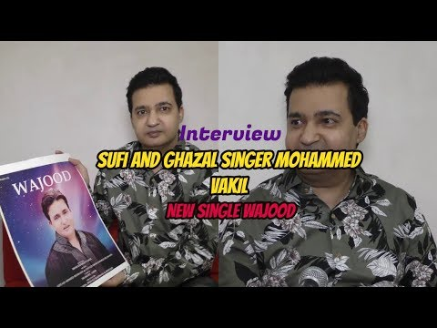 Interview Of Sufi And Ghazal Singer Mohammed Vakil For His New Single Wajood