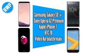 Kamera Karşılaştırma - Samsung Galaxy S8+ -Sony Xperia XZ Premium - Apple iPhone 7 - HTC 10