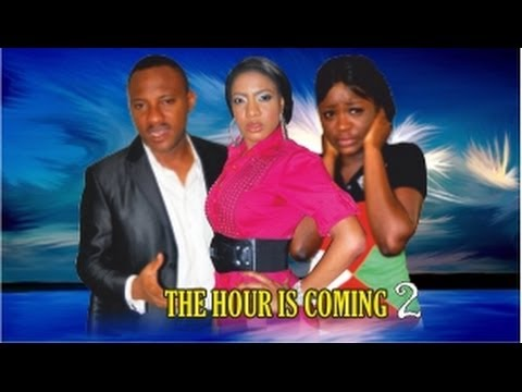 The Hour Is Coming  2  -   Nigeria Nollywood Movie