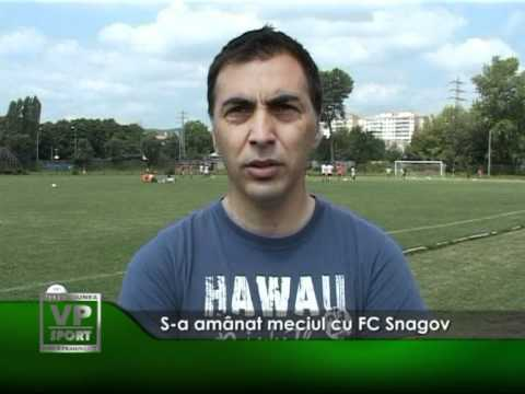 S-a amânat meciul cu FC Snagov