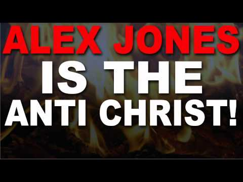 Anti Christ Alex Jones - I have proof positive right now that Alex Jones is the Anti Christ. I'm going to show you what I mean, but you have to promise you will not tell anyone...bec...