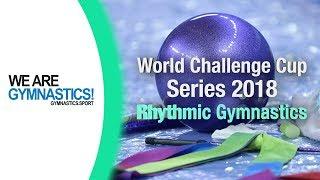 2018 Rhythmic Gymnastics World Challenge Cup Series – The Winners – We are Gymnastics !