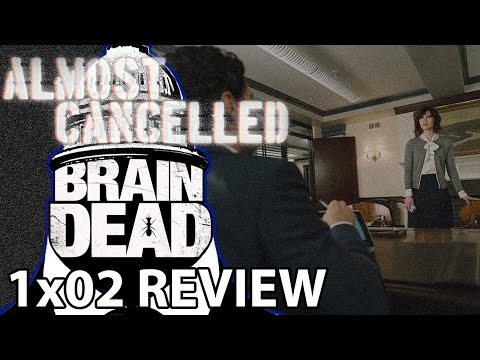 BrainDead Season 1 Episode 2 'Playing Politics...' Review
