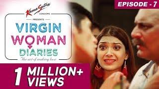 Video Virgin Woman Diaries - Meet Daddy Dearest | EP 07 | Kabir Sadanand | FrogsLehren | HD MP3, 3GP, MP4, WEBM, AVI, FLV November 2017