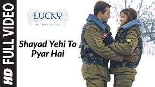 Video Shayad Yehi To Pyar Hai (Full Song)   Lucky - No Time For Love MP3, 3GP, MP4, WEBM, AVI, FLV Oktober 2018