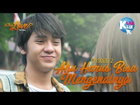 Download Video IS THIS LOVE   PART 2 :  AKU HARUS BISA MENGENALNYA